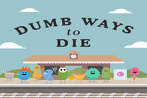 Dumb Ways To Die :Original